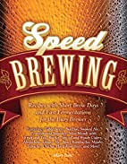 Speed Brewing: Techniques and Recipes for…