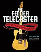 The Fender Telecaster: The Life and Times of…