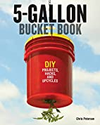 5-Gallon Bucket Book: DIY Projects, Hacks,…