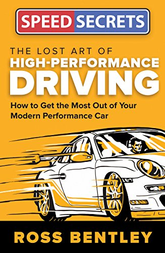 the-lost-art-of-high-performance-driving-how-to-get-the-most-out-of-your-modern-performance-car-speed-secrets