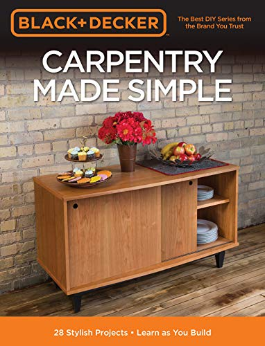 black-decker-carpentry-made-simple-23-stylish-projects-learn-as-you-build