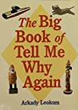 Arkady Leokum: The Big Book of Tell Me Why Again
