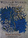 William Morris: William Morris By Himself:  Designs and Writings