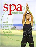 Costantino, Maria: The Spa Handbook A Guide to Enhancing Physical Mental Spiritual Well Being