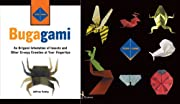 Bugagami: An Origami Infestation of Insects…