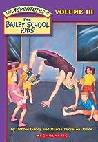 The Adventures of the Bailey School Kids,…