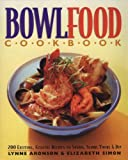 Simon, Elizabeth: Bowlfood Cookbook