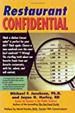 Jacobson, Michael F.: Restaurant Confidential: The Shocking Truth About What You're Really Eating When You're Eating Out
