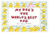 Becker, Suzy: My Dog's the World's Best Dog