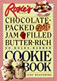 Rosenberg, Judy: Rosie's Bakery - Chocolate-Packed, Jam-Filled, Butter-Rich, No-Hold-Barred: Cookie Book