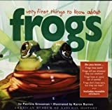 Grossman, Patricia: Very First Things to Know About Frogs