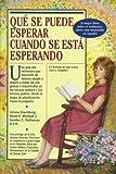 Eisenberg, Arlene: Qué Se Puede Esperar Cuando Se Está Esperando (What to Expect When You're Expecting) (Spanish Edition)