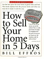 How to Sell Your Home in 5 Days: Second…