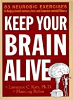 Keep Your Brain Alive: 83 Neurobic Exercises…