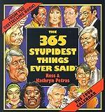Petras, Ross: Cal 99 365 Stupidest Things Ever Said Calendar
