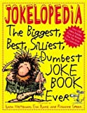 Blank, Eva: Jokelopedia: The Biggest, Best, Silliest, Dumbest Joke Book Ever