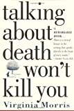 Morris, Virginia: Talking About Death Won't Kill You