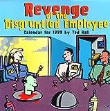 Rall, Ted: Cal 99 Revenge of the Disgruntled Employee Calendar