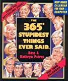 Petras, Kathryn: 365 Stupidest Things Ever Said Calendar