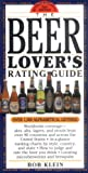 Klein, Robert: The Beer Lover&#39;s Rating Guide