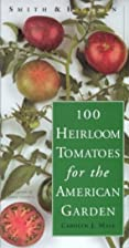 Smith & Hawken: 100 Heirloom Tomatoes for…