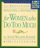 Schaef, Anne Wilson: 365 Meditations, Reflections & Restoratives for Women Who Do Too Much: 2001 Calendar