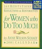 Schaef, Anne Wilson: 365 Meditations, Reflections & Restoratives for Women Who Do Too Much: 2001 Calendar