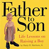 Harrison, Harry: Father to Son: Life Lessons on Raising a Boy
