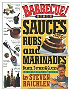 Barbecue! Bible : Sauces, Rubs, and…