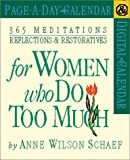 Schaef, Anne Wilson: 365 Meditations, Reflections & Restoratives for Women Who Do Too Much Page-A-Day Calendar 2002