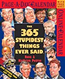 Ross, P.: The 365 Stupidest Things Ever Said Calendar (2003)