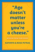 Age Doesn't Matter Unless You're a Cheese by…