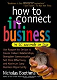 Boothman, Nicholas: How to Connect in Business in 90 Seconds or Less