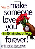 How to Make Someone Love You Forever! In 90…