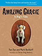 Amazing Gracie: A Dog's Tale by Mark…