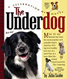 Szabo, Julia: The Underdog: A Celebration of Mutts