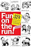 Copeland, Cynthia A.: Fun on the Run: 324 Instant Family Activities