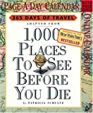 Schultz, Patricia: 1,000 Places to See Before You Die Page-A-Day Calendar 2005 (Page-A-Day Calendars)