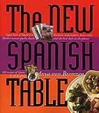 The New Spanish Table by Anya von Bremzen