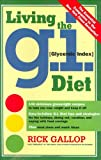 Gallop, Rick: Living The G.I. Diet: Delicious Recipes and Real-Life Strategies To Lose Weight and Keep It Off