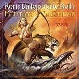 Julie Bell: Boris Vallejo & Julie Bell's Fantasy Calendar 2006