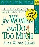 Schaef, Anne Wilson: 365 Meditations, Reflections & Restoratives for Women Who Do Too Much Calendar 2006