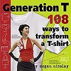 Generation T: 108 Ways to Transform a…