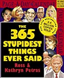Petras, Kathryn: The 365 Stupidest Things Ever Said Page-A-Day Calendar 2007