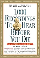 1,000 Recordings to Hear Before You Die by…