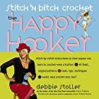 Stitch 'N Bitch Crochet: The Happy Hooker by&hellip;