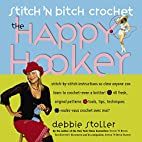 Stitch 'N Bitch Crochet: The Happy…