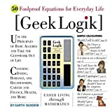 Sundem, Garth: Geek Logik: Easier Living Through Mathematics