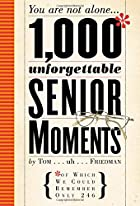 1,000 Unforgettable Senior Moments: Of Which…