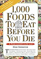 1,000 Foods To Eat Before You Die: A Food…